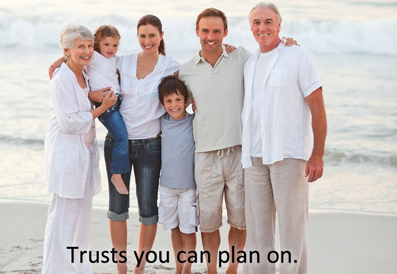Trusts you can plan on.